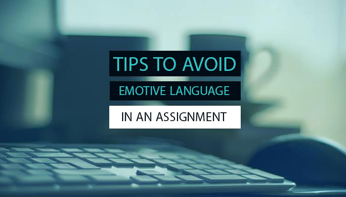 Emotive Words and phrases to avoid in Assignment writing
