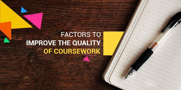 How to Improve the Quality of Coursework ?