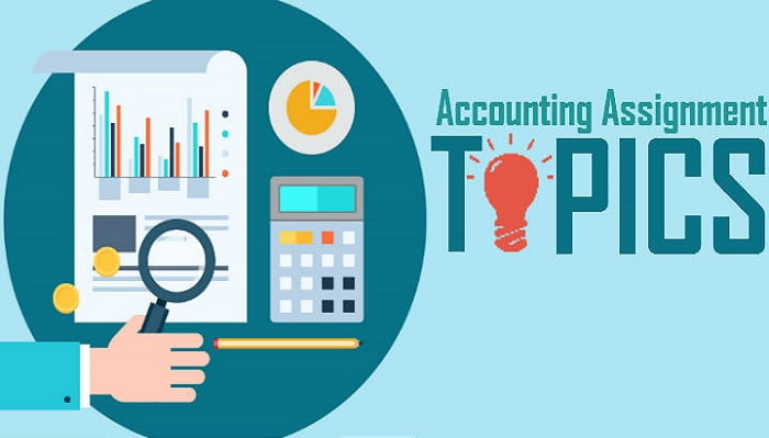 50 Best Accounting Assignment Topics to Help out Students
