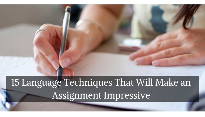 15 Language Techniques That Will Make an Assignment Impressive
