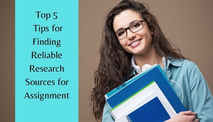 5 Tips : How To Find Reliable Research Source for Assignment Writing