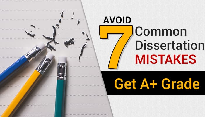 7 Common Mistakes Students Make While Writing a Dissertation