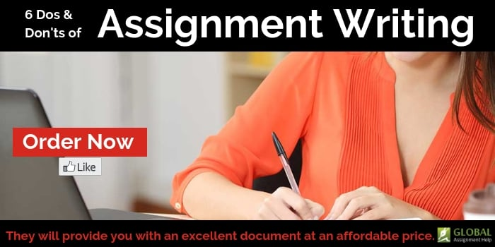 6 Dos & Don'ts of Assignment Writing