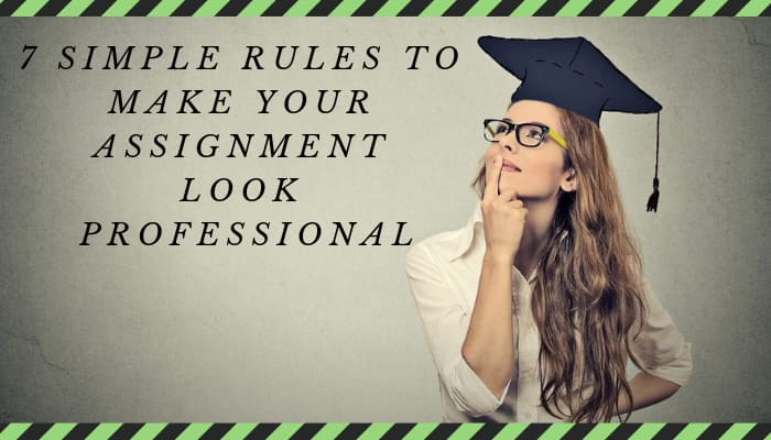 Rules to Make Your Assignment Look Professional