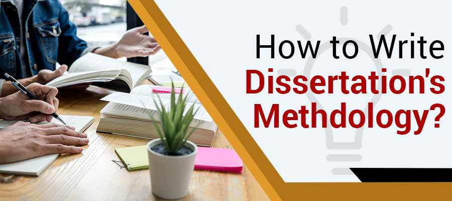 How to Write a Perfect Methodology for Your Dissertation?