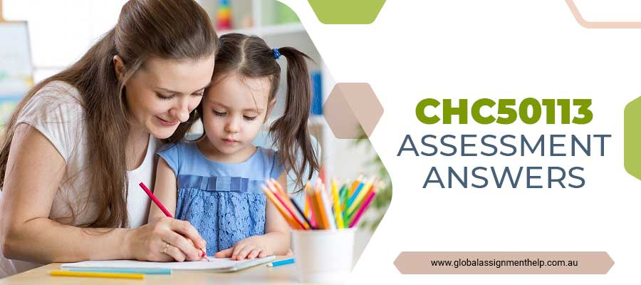 CHC50113 Assessment Answers