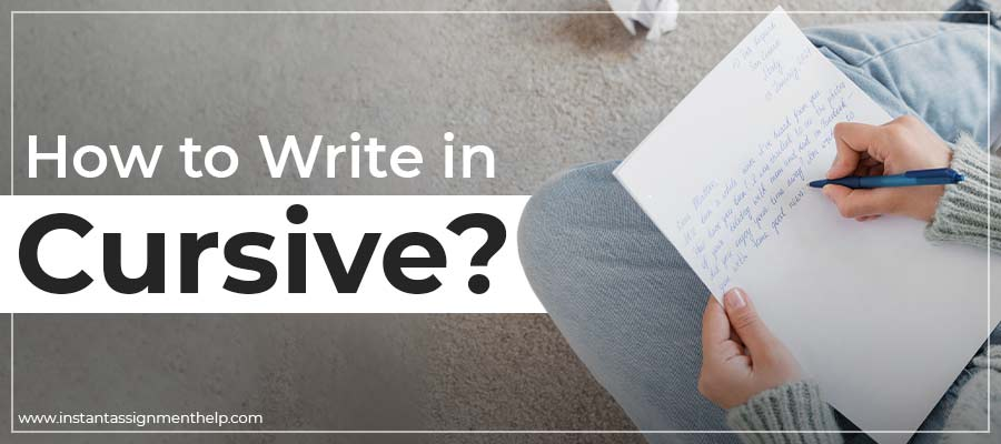 How to Write in Cursive?