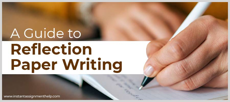 A Guide to Reflection Paper Writing