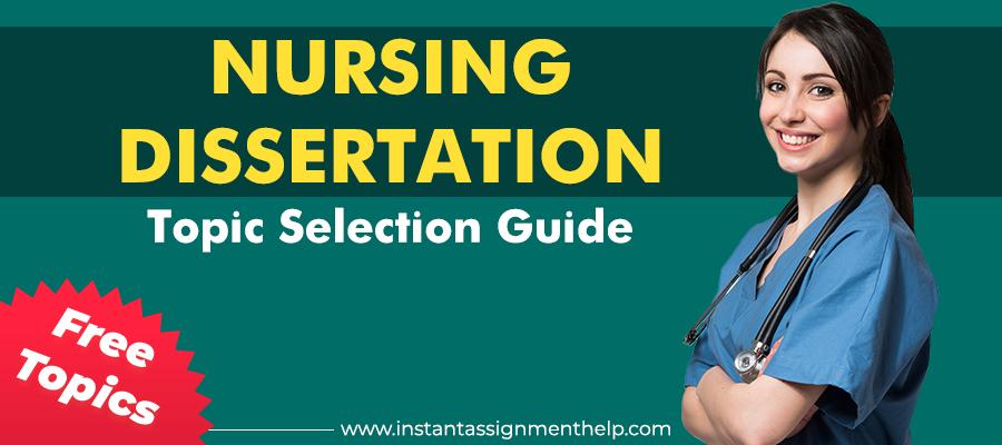 Nursing Dissertation Topic Selection Guide (Free Topics)