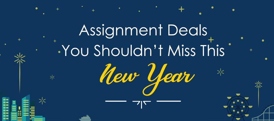 Best New Year Deals on Assignment Help You Shouldn't Miss at Any Cost